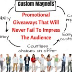 Custom Magnets- Promotional Giveaways That Will Never Fail To Impress The Audience